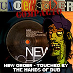 Undercover Compacto #2: New Order – Touched by The Hand of Dub!