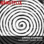 NA-NUTFLIX: LINHAS E ESPIRAIS de Diego Akel
