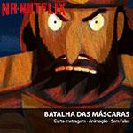 NA-NUTFLIX: Batalha das Máscaras