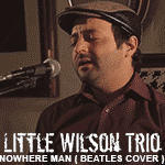 Little Wilson Trio plays #3: Nowhere Man ( Beatles Cover )