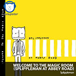 NA-NUPSTER: Splippleman – Welcome to the Magic Room (At Abbey Road)