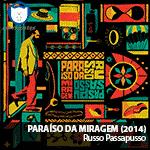 NA-NUPSTER: Russo Passapusso – Paraíso da Miragem