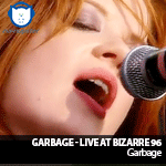 NA-NUPSTER: Garbage – live at Bizarre 96