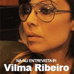 NA-NU Entrevista #1 Vilma Ribeiro