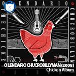 NA-NUPSTER: O Lendário Chucrobillyman – Chicken Album