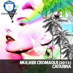 Catarina Dee Jah  – Mulher Cromaqui – NA-NUPSTER