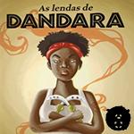 Literatura no NA-NU: As Lendas de Dandara!