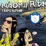 Vem conferir Tropical Punk disco de estreia da banda Naome Rita!