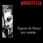 Assista o documentário Figuras da Dança com Ady Addor!