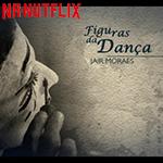 Assista o documentário Figuras da Dança com Jair Moraes!