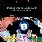 Da Lama Ao Caos e a revolução sonora de Chico Science & Nação Zumbi!