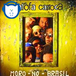 Vem conferir Moro no Brasil primeiro álbum do grupo Farofa Carioca!