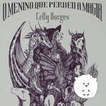 O Menino que perdeu a Magia –  Fantasia de Celly Borges