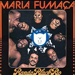 Maria Fumaça e os 40 anos de groove da Banda Black Rio!