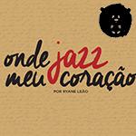 A poesia visceral de Ryane Leão em Onde Jazz Meu Coração!